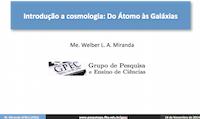 Material de estudo e pesquisa em Física. Apresentação sobre Introdução a Cosmologia.